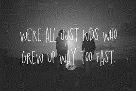 I wanna grow up onceagain!